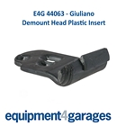 E4G 440638 Plastic Insert only for Giuliano Tyre Changer Demount Head