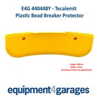 E4G 440448Y Tecalemit Tyre Changer - Plastic Bead Breaker Blade Protector
