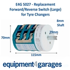 E4G 5027 Replacement Forward/Reverse Switch for Tyre Changers