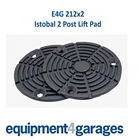 E4G 212 Istobal 2 Post Lift Pads x2