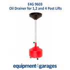 E4G 9603 Oil drainer for 1, 2 & 4 Post Lifts and most car ramps.