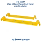 E4G A2LMA 2 Post Lift Lawn Mower, Small tractor, ATV Adaptors