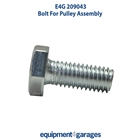 E4G 209043 Bolt for Pulley Assembly