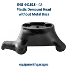 E4G 441618 GS Tyre Changer Replacement Plastic Demount Head