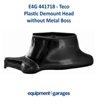 E4G 441718 Teco Tyre Changer Replacement Demount Head