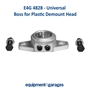 E4G 4828 Boss for plastic demount head